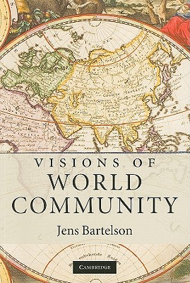 Visions of World Community By Bartelson, Jens