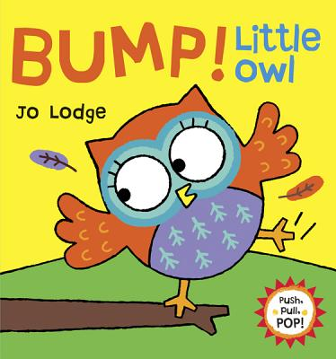 Bump! Little Owl By Lodge, Jo